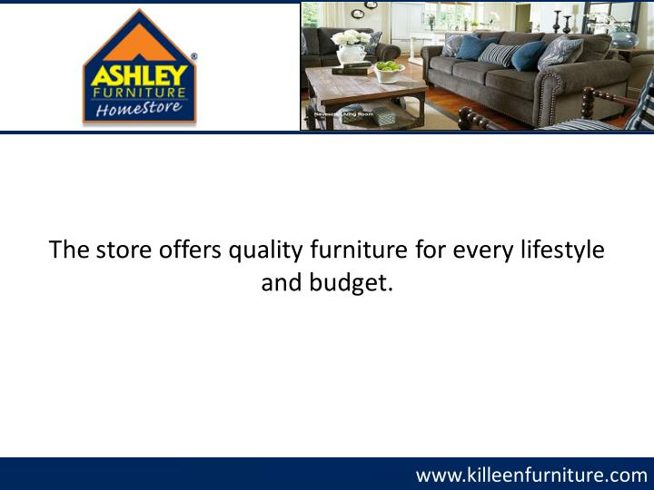 The store offers quality furniture for every lifestyle