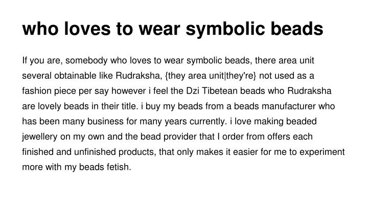who loves to wear symbolic beads