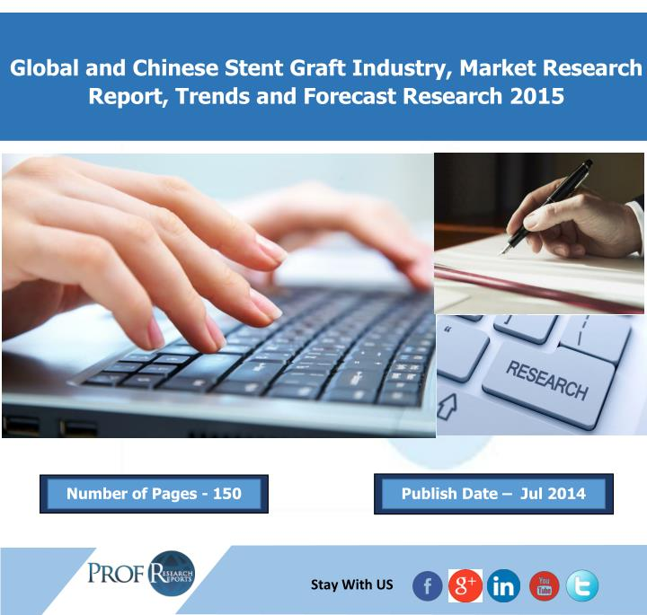 Global and Chinese Stent Graft Industry, Market Research