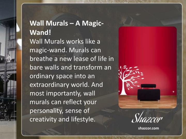 Wall Murals – A Magic-Wand!