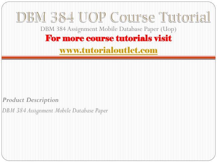 DBM 384 UOP Course