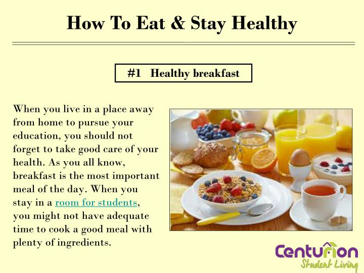 eat to stay healthy 10 healthy eating habits that will change your life  and you stay active,  eat healthy 80% of the time and save 20% for splurges.