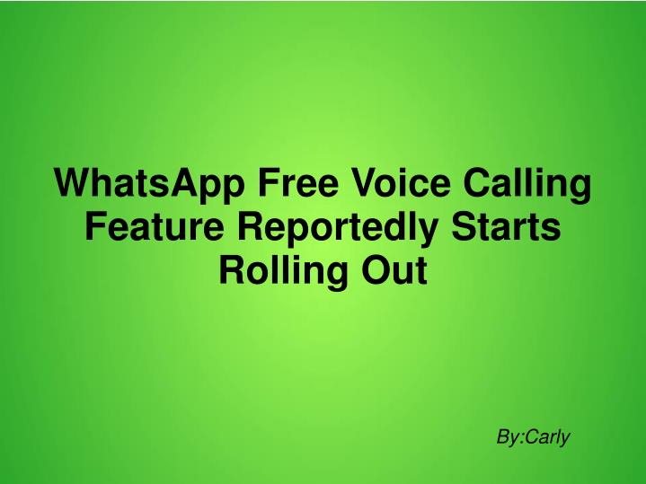 Whatsapp free voice calling feature reportedly starts rolling out