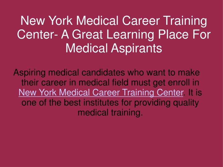 New York Medical Career Training Center- A Great Learning Place For Medical Aspirants