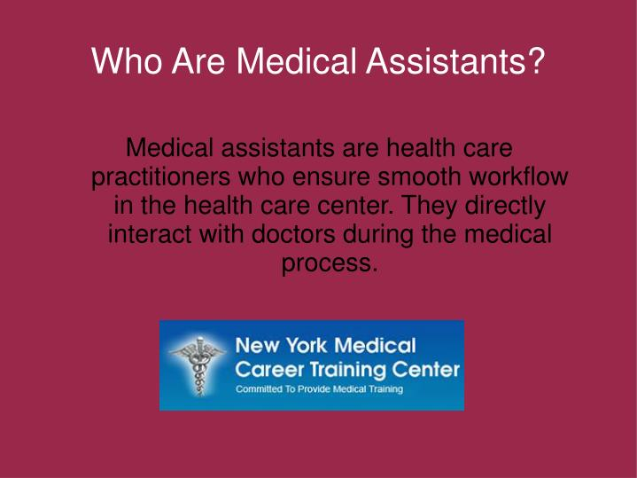 Who are medical assistants
