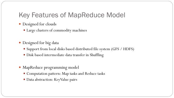 Key Features of MapReduce Model