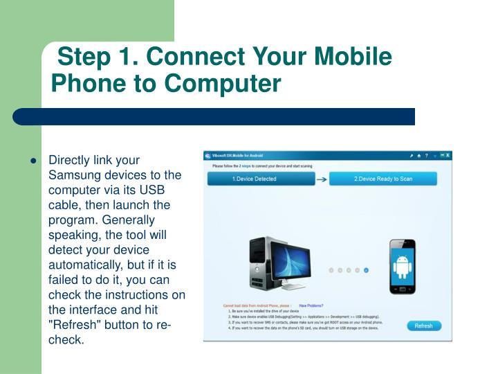 Step 1. Connect Your Mobile Phone to Computer