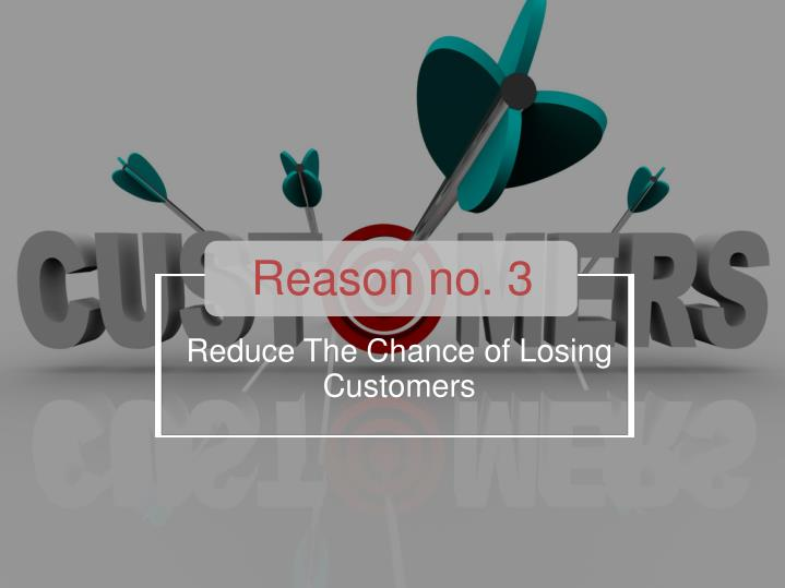 Reason no. 3