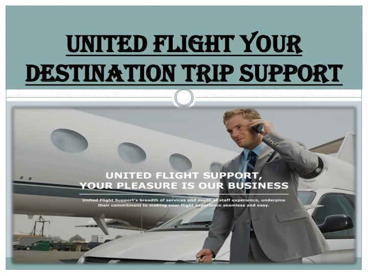 united flight your destination trip support