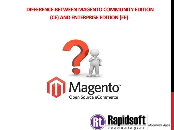 Difference between magento community edition ce and enterprise edition ee