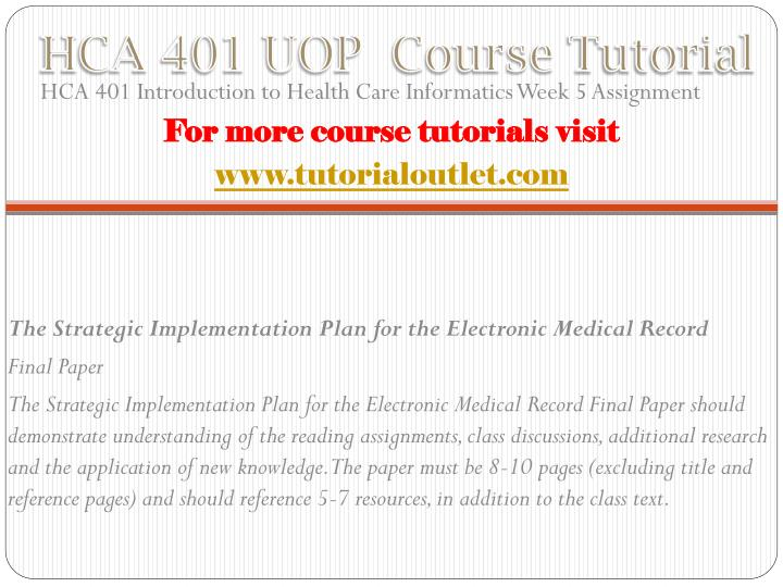 Hca 401 uop course tutorial1