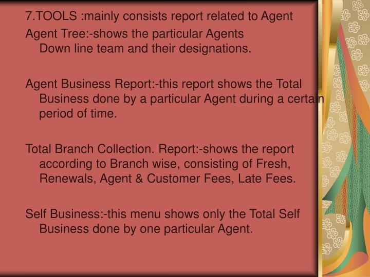 7.TOOLS :mainly consists report related to Agent