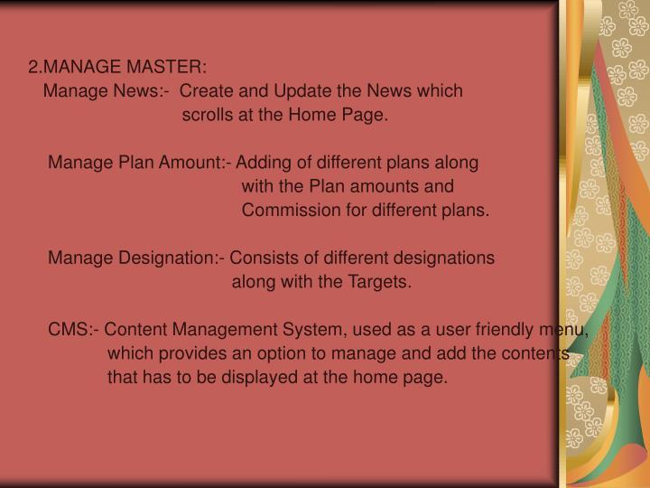 2.MANAGE MASTER: