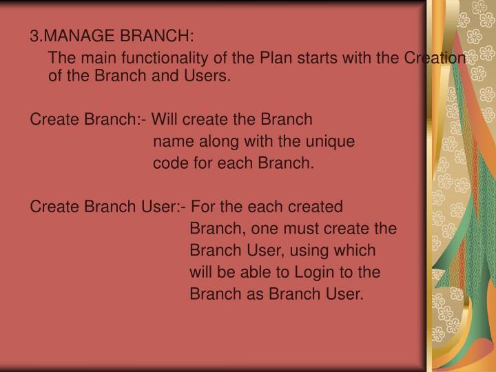 3.MANAGE BRANCH: