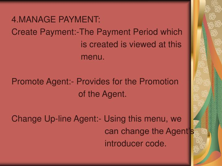 4.MANAGE PAYMENT:
