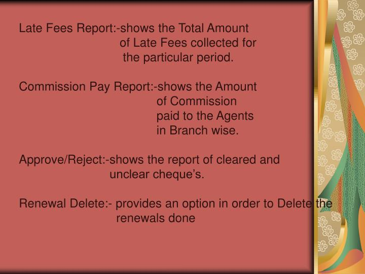 Late Fees Report:-shows the Total Amount