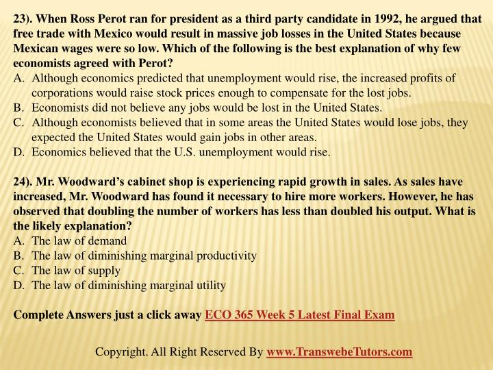 23). When Ross Perot ran for president as a third party candidate in 1992, he argued that free trade with Mexico would result in massive job losses in the United States because Mexican wages were so low. Which of the following is the best explanation of why few economists agreed with Perot?