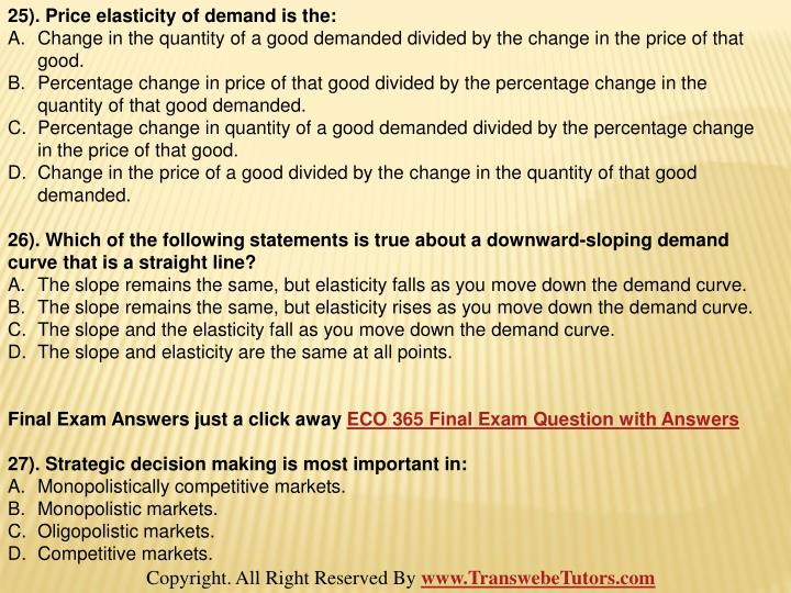 25). Price elasticity of demand is the: