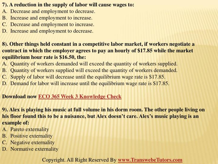 7). A reduction in the supply of labor will cause wages to: