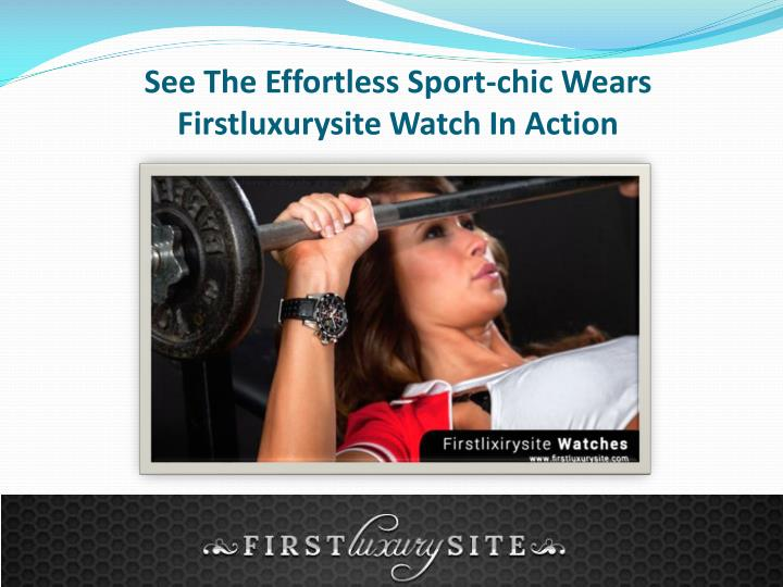 See the effortless sport chic wears firstluxurysite watch in action