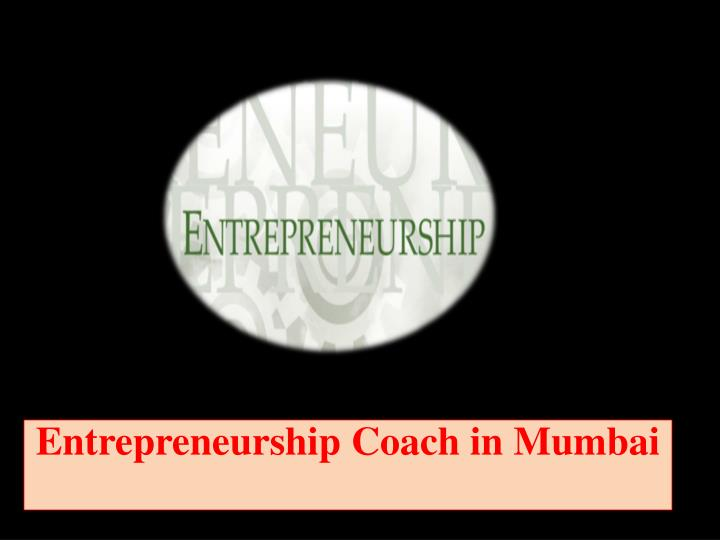 Entrepreneurship coach in mumbai