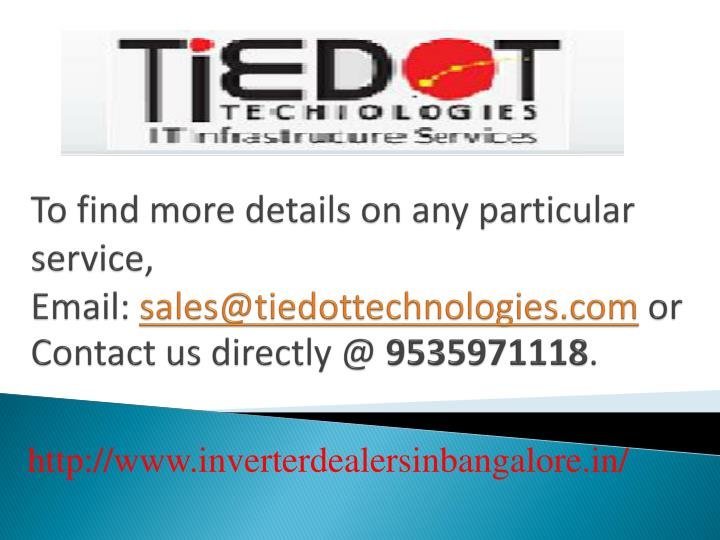 To find more details on any particular service, Email: