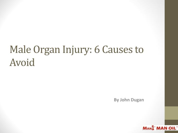 Male organ injury 6 causes to avoid