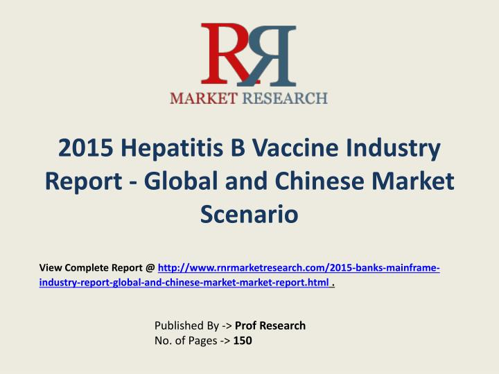2015 hepatitis b vaccine industry report global and chinese market scenario