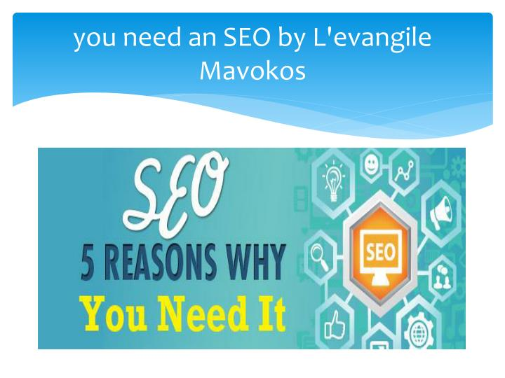 You need an seo by l evangile mavokos