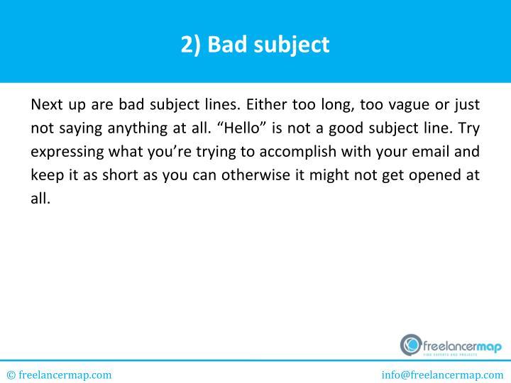 2) Bad subject