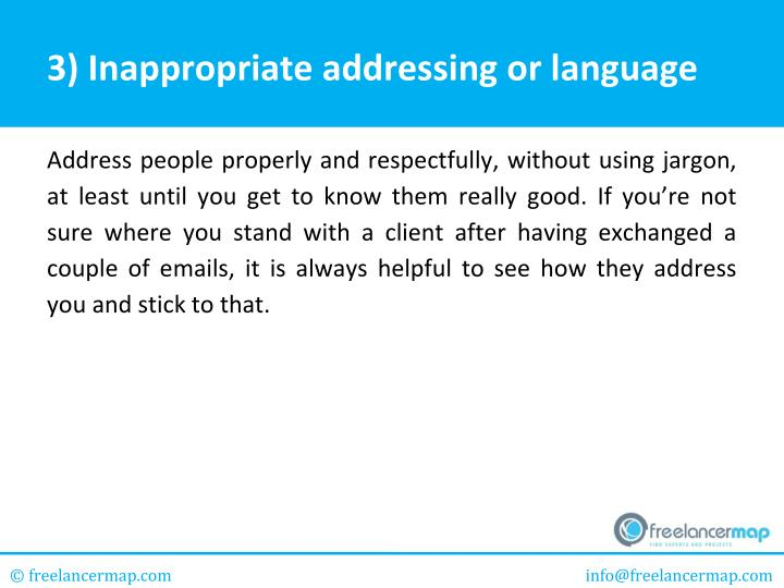 3) Inappropriate addressing or language
