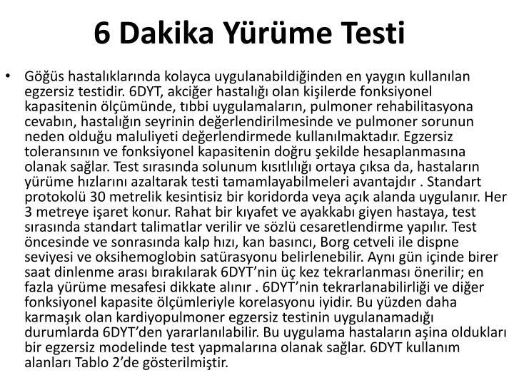 6 Dakika Yrme Testi
