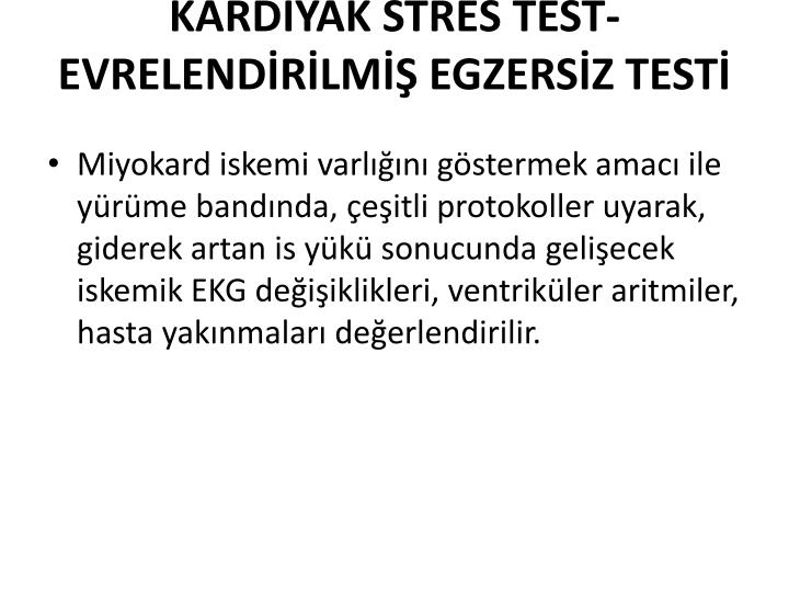 KARDYAK STRES TEST-EVRELENDRLM EGZERSZ TEST