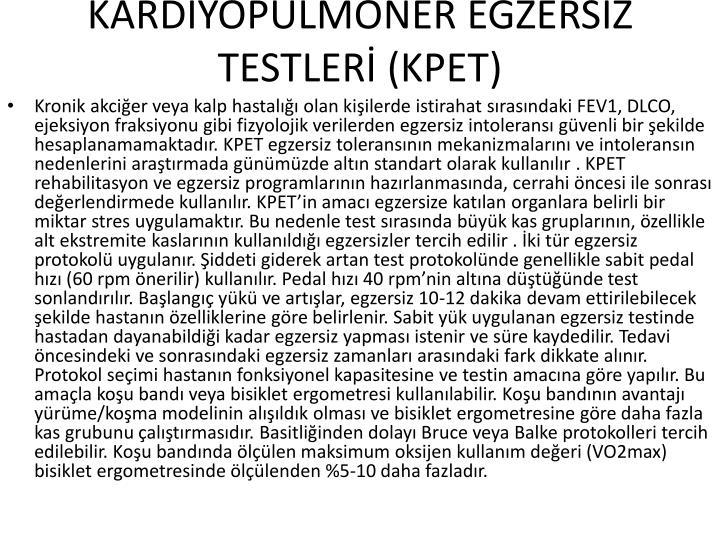 KARDİYOPULMONER EGZERSİZ TESTLERİ (KPET)