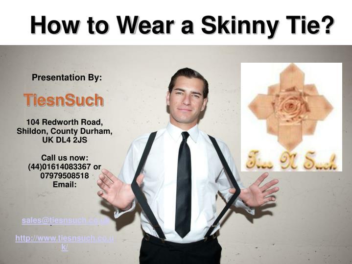 How to Wear a Skinny Tie?