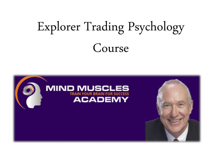Explorer trading psychology course