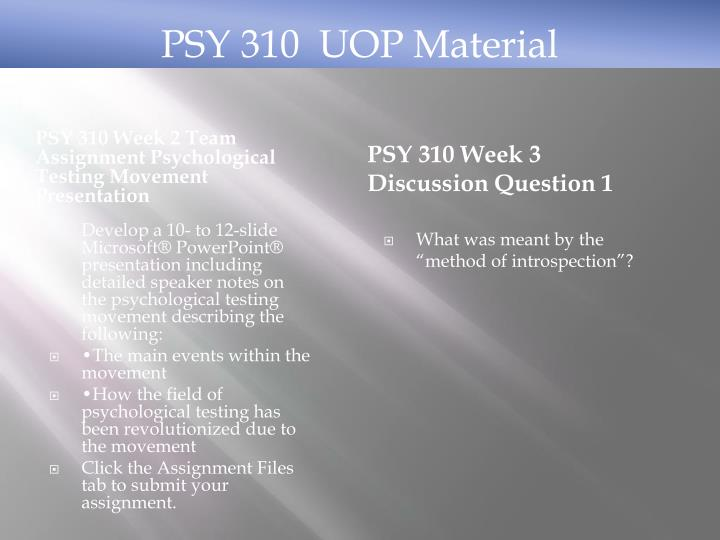 PSY 310 Week 2 Team Assignment Psychological Testing Movement Presentation