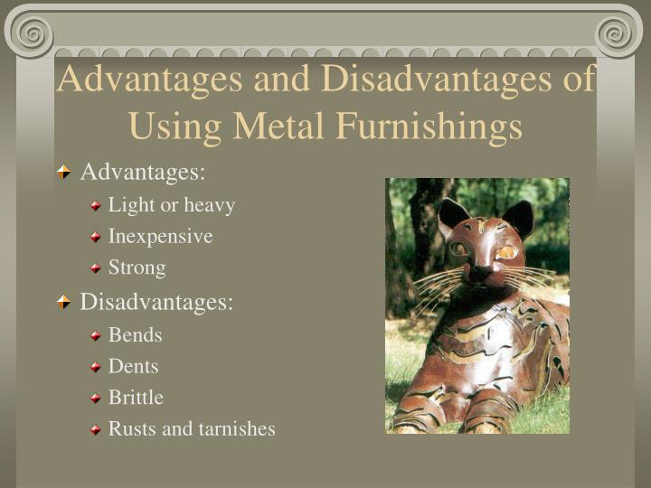 Advantages and Disadvantages of Using Metal Furnishings