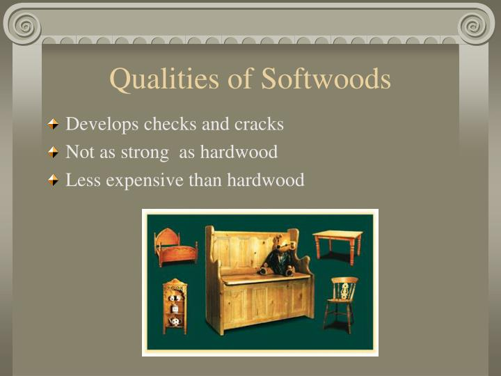 Qualities of Softwoods