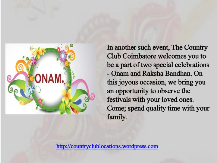 In another such event, The Country Club Coimbatore welcomes you to be a part of two special celebrations -
