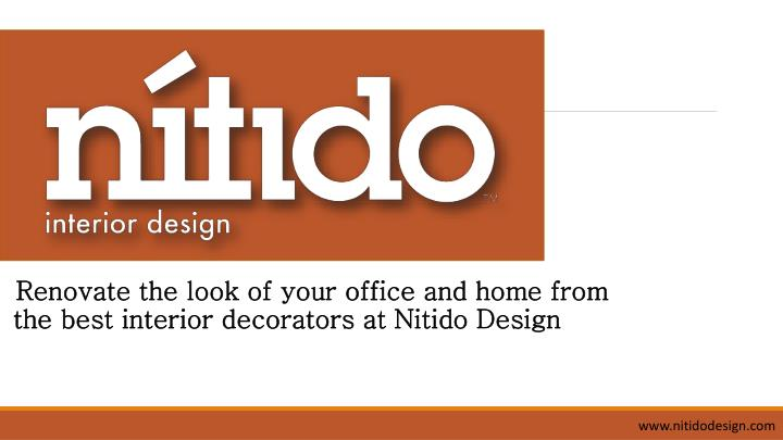 Renovate the look of your office and home from the best interior decorators at