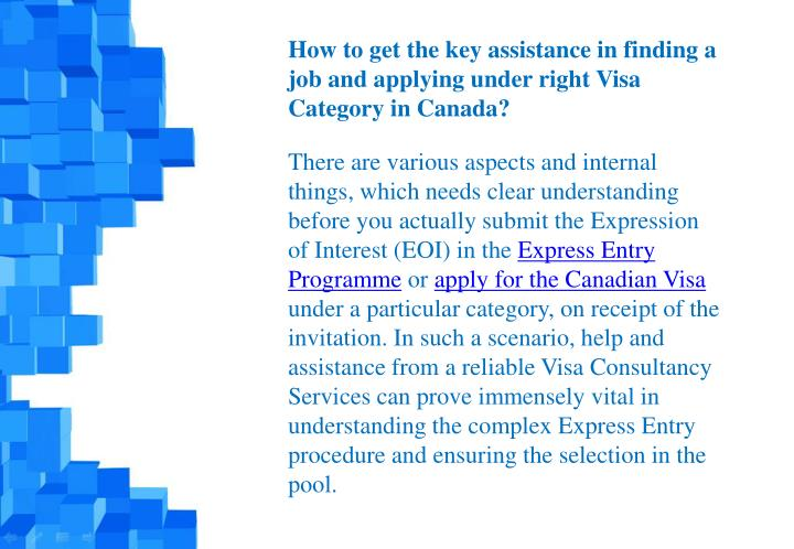 How to get the key assistance in finding a job and applying under right Visa Category in Canada