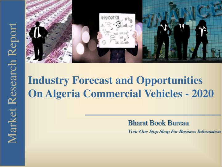Industry Forecast and Opportunities On Algeria Commercial Vehicles - 2020