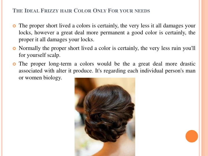The ideal frizzy hair color only for your needs