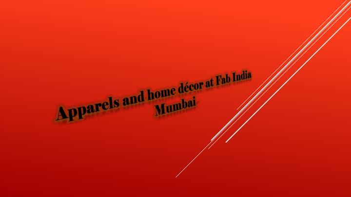 Ppt Apparels And Home D Cor At Fab India Mumbai Powerpoint Presentation Id 7197918