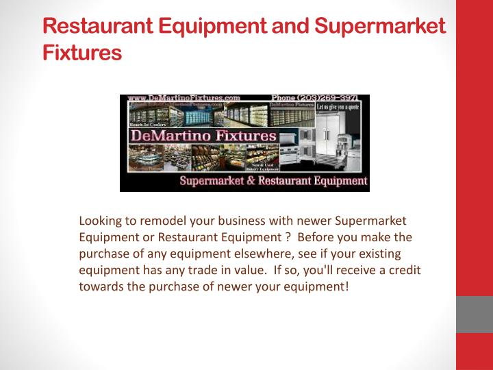 Restaurant equipment and supermarket fixtures