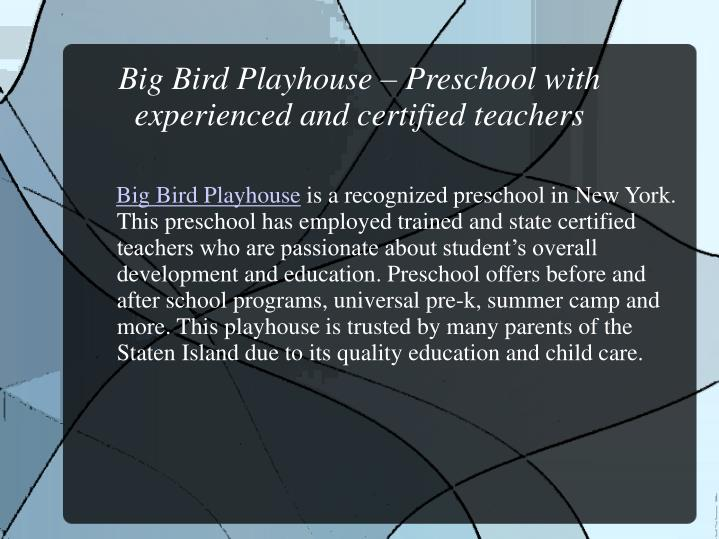 Big Bird Playhouse – Preschool with experienced and certified teachers