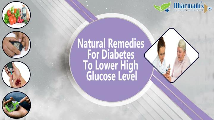 Natural remedies for diabetes to lower high glucose level