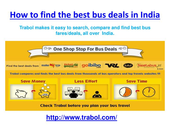 Trabol makes it easy to search, compare and find best bus fares/deals, all over  India.