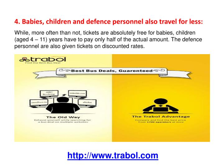 4. Babies, children and defence personnel also travel for less: